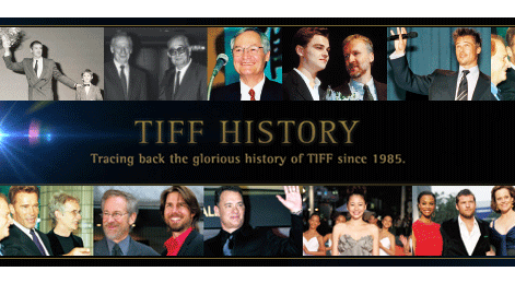 TIFF HISTORY-The Largest Film Festival in Asia. The one and only FIAPF-accredited international film festival in Japan.